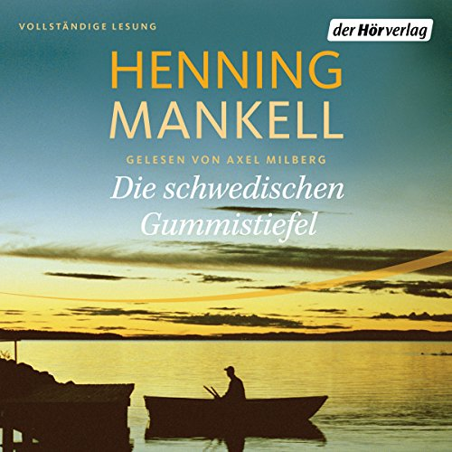 Die schwedischen Gummistiefel                   By:                                                                                                                                 Henning Mankell                               Narrated by:                                                                                                                                 Axel Milberg                      Length: 13 hrs and 9 mins     1 rating     Overall 5.0