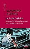La fin de l'individu. Voyage d'un philosophe au pays de l'intelligence artificielle (De Facto) - Format Kindle - 12,99 €