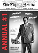 Noir City Annual #1: The Best of the Noir City Sentinel Newsletter