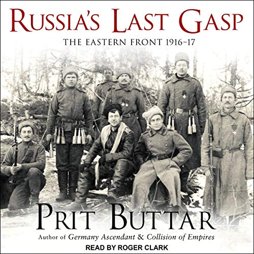 Russia's Last Gasp: The Eastern Front 1916–17 audiobook cover art