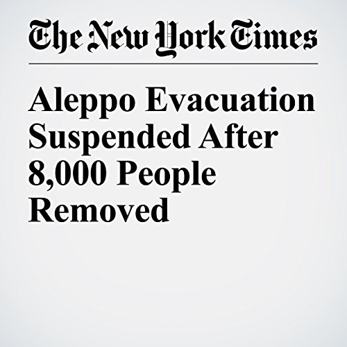 Aleppo Evacuation Suspended After 8,000 People Removed cover art