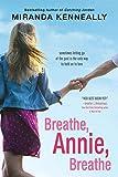 Breathe, Annie, Breathe (Hundred Oaks) - Miranda Kenneally
