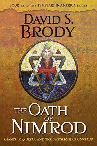 The Oath of Nimrod: Giants, MK-Ultra and the Smithsonian Coverup (Templars America)