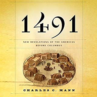 1491     New Revelations of the Americas Before Columbus              Written by:                                                                                                                                 Charles C. Mann                               Narrated by:                                                                                                                                 Darrell Dennis                      Length: 16 hrs and 17 mins     42 ratings     Overall 4.8