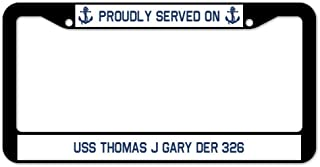 Yohoba Proudly Served On USS Thomas J Gary Der 326 License Plate Frame 12
