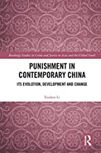 Punishment in Contemporary China: Its Evolution, Development and Change (Routledge Studies in Crime and Justice in Asia and the Global South)