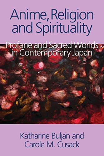 Compare Textbook Prices for Anime, Religion and Spirituality: Profane and Sacred Worlds in Contemporary Japan Illustrated Edition ISBN 9781781791103 by Katharine Buljan,Carole M Cusack