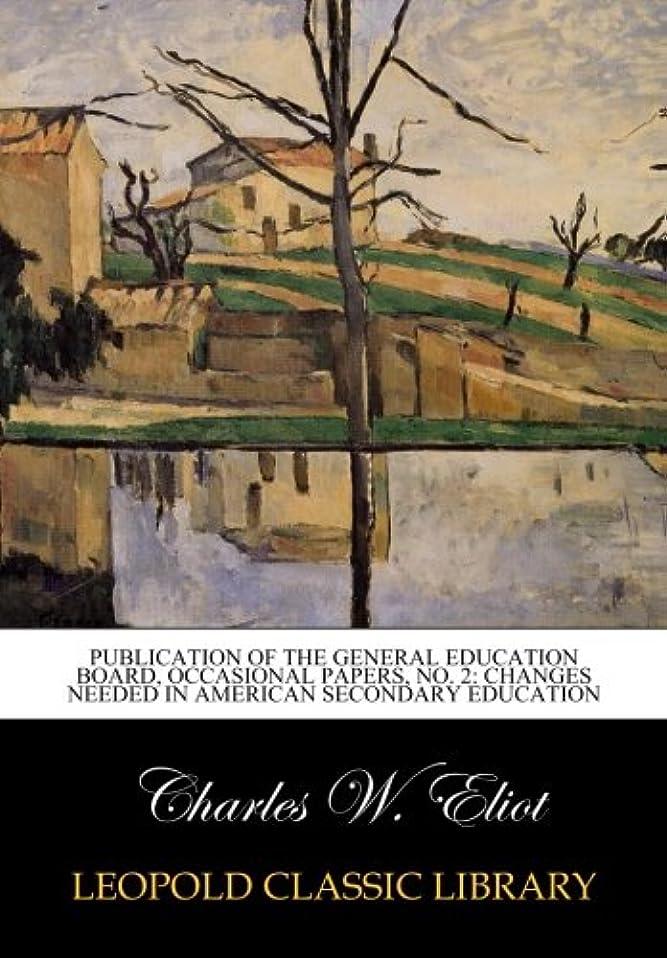 コイルバーゲン宿題Publication of the general education board, occasional papers, No. 2: Changes Needed in American Secondary Education
