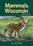 Mammals of Wisconsin Field Guide (Mammal Identification Guides)