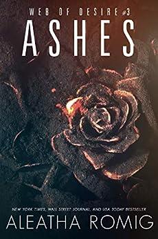 Ashes (Web of Desire Book 3) by [Aleatha Romig, Lisa Aurello]