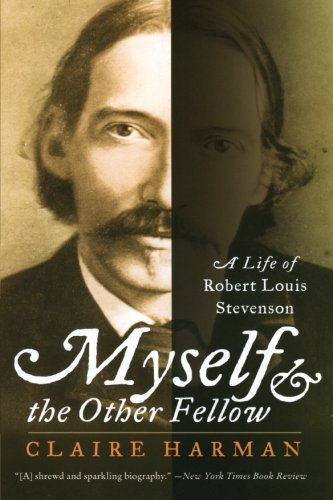 Myself and the Other Fellow: A Life of Robert Lewis Stevenson