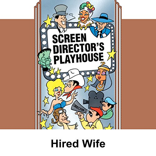 Screen Director's Playhouse: The Hired Wife audiobook cover art