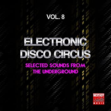 Electronic Disco Circus, Vol. 8 (Selected Sounds From The Underground)
