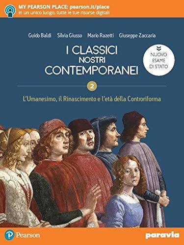 I classici nostri contemporanei. Nuovo esame di Stato. Per le Scuole superiorii. Con e-book. Con espansione online (Vol. 2)