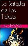 La Batalla de los Tickets