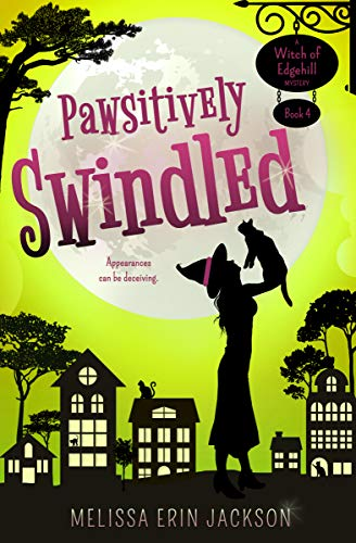 Pawsitively Swindled (A Witch of Edgehill Mystery Book 4) by [Melissa Erin Jackson]