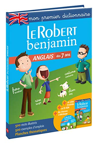 Robert Benjamin Anglais: First dictionary for French children (Infants) learning English (Les Dictionanaires Bilingues)