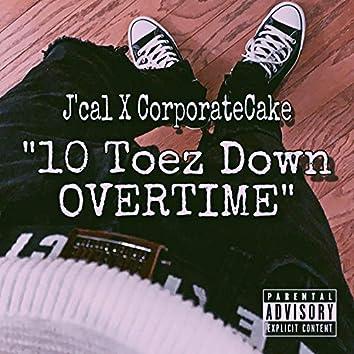10 Toez Down Overtime (feat. Corporatecake)