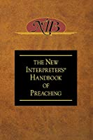 The New Interpreter's Handbook of Preaching