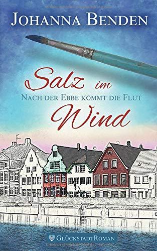 Salz im Wind: Nach der Ebbe kommt die Flut (Annas Geschichte, Band 1)