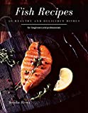 Fish Recipes: 20 healthy and delicious dishes (English Edition)