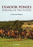 Exmoor Ponies Survival of the Fittest: A Natural History