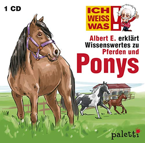 Ich weiss was: Albert E. erklärt Wissenswertes zu Pferden und Ponys