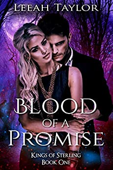 Blood of a Promise: A Forbidden Witch Romance (Kings of Sterling Book 1) by [Leeah Taylor]