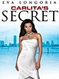 Carlita s Secret Starring Eva Longoria