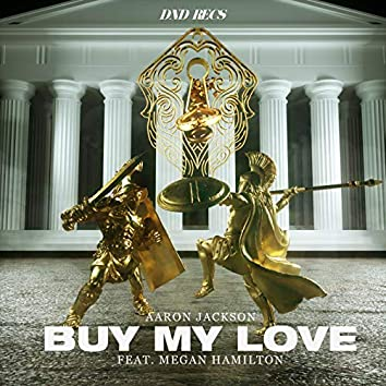 Buy My Love (feat. Megan Hamilton)