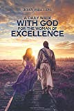 A DAILY WALK WITH GOD FOR THE WOMAN OF EXCELLENCE