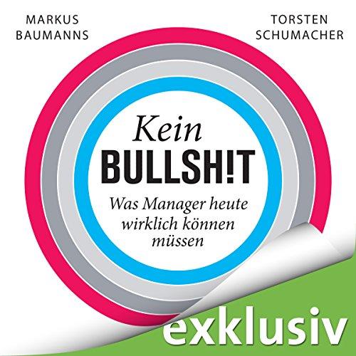 Kein Bullshit: Was Manager heute wirklich können müssen audiobook cover art
