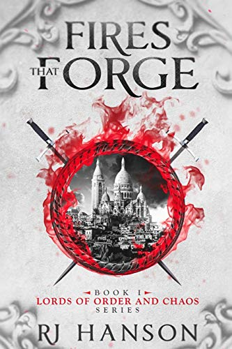 Fires That Forge: 1 (Lords of Order and Chaos)