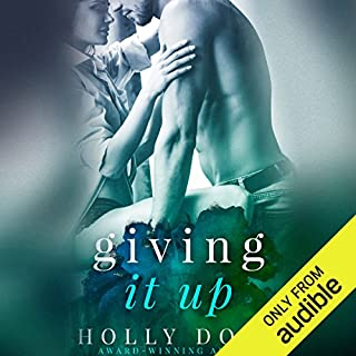 Giving It Up                   By:                                                                                                                                 Holly Dodd                               Narrated by:                                                                                                                                 Summer Morton,                                                                                        Christian Rummel                      Length: 5 hrs and 15 mins     46 ratings     Overall 4.2
