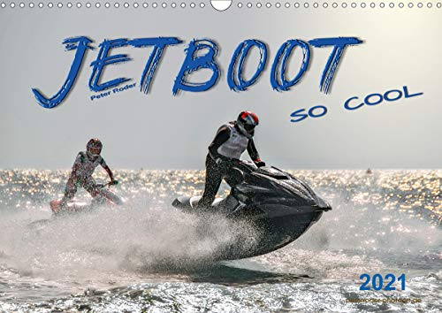 Jetboot - so cool (Wandkalender 2021 DIN A3 quer)