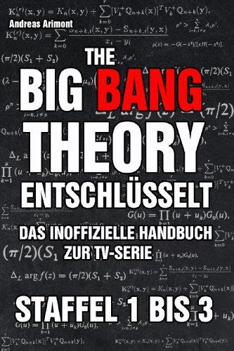 The Big Bang Theory entschlüsselt - Das inoffizielle Handbuch zur TV-Serie. Staffel 1 bis 3 (German Edition)