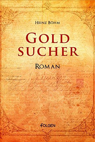 Goldsucher: Roman