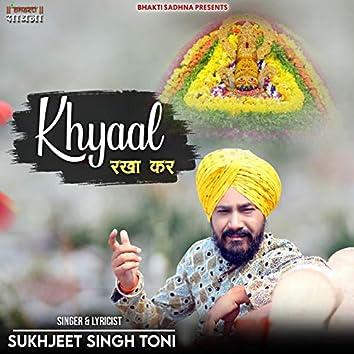 Khyaal Rakha Kar