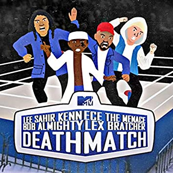 Death Match (feat. Lee Sahir, Lex Bratcher & Kennece The Menace)