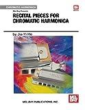 Recital Pieces for Chromatic Harmonica (Mel Bay Presents)