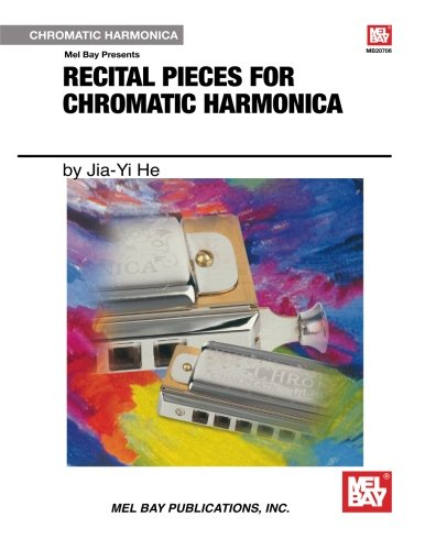 Recital Pieces for Chromatic Harmonica (Mel Bay Presents)