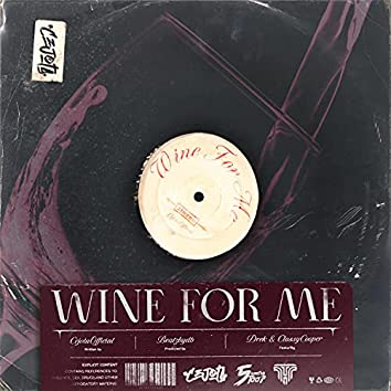 WINE FOR ME (feat. Dreck & Classy Cooper)