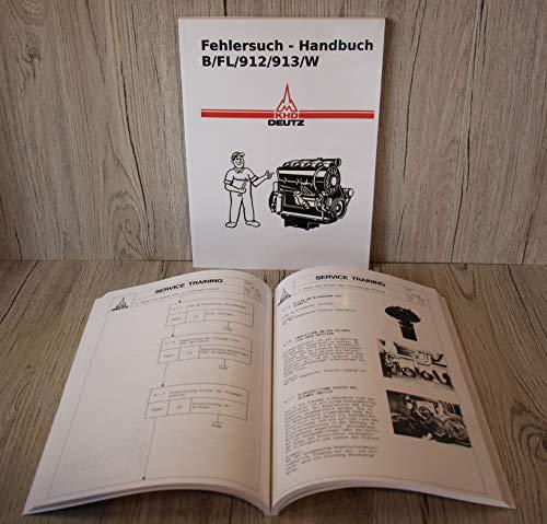 DEUTZ Werkstatthandbuch Fehlersuch Handbuch Traktor Diesel Motor B/FL 912/913/W