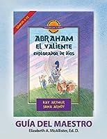 Abraham, El Valiente Explorador de Dios (Génesis 11-25), D4Y Guía del Maestro / Abraham, God's Brave Explorer (Genesis 11-25) D4Y Teacher's Guide