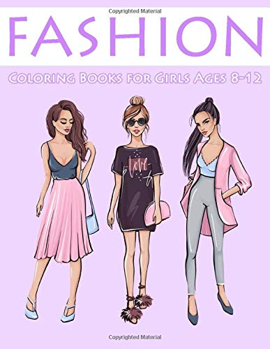 Fashion Coloring Books for Girls Ages 8-12: Gorgeous Coloring Book for Girls (Kids Coloring Book)