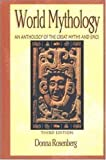 World Mythology by Rosenberg, Donna. (McGraw-Hill Humanities/Social Sciences/Languages,2001) [Paperback] 3rd EDITION