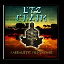 Etz Chaim: Kabbalistic Meditations