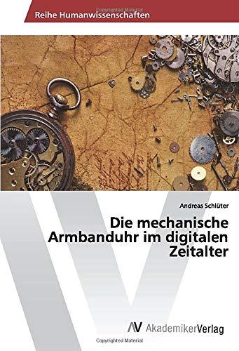 Die mechanische Armbanduhr im digitalen Zeitalter
