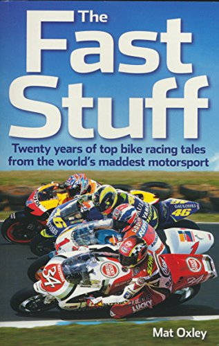 The Fast Stuff: Twenty years of top bike racing tales from the world's maddest motorsport (English Edition)