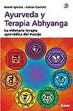 Ayurveda Y Terapia Abhyanga: La Milenaria Terapia Ayurvédica del Masaje